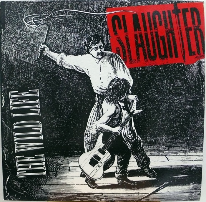 SLAUGHTER / THE WILD LIFE
